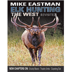 Elk Hunting the West-revisited book