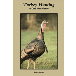Turkey Hunting A One Man Game
