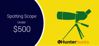 spotting scope under $500
