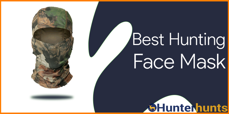 Best Hunting Face Mask